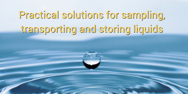 Practical solutions for sampling, transporting and storing liquids